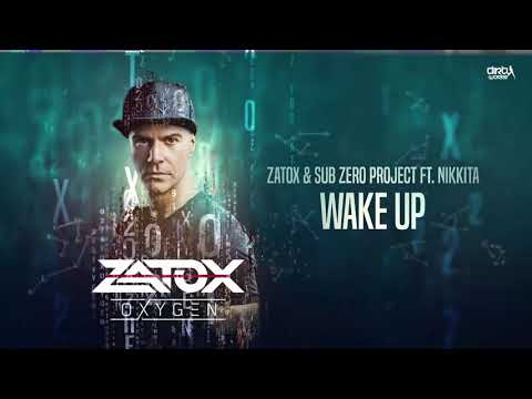 Zatox & Sub Zero Project ft. Nikkita - Wake Up (Official HQ Preview)