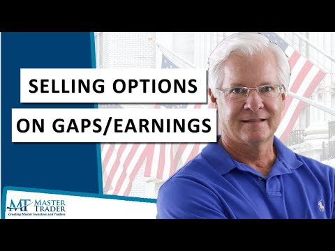 Selling Puts/Spreads and Trading Gaps & Earnings (Part 4 of 5 Option Series Overview)