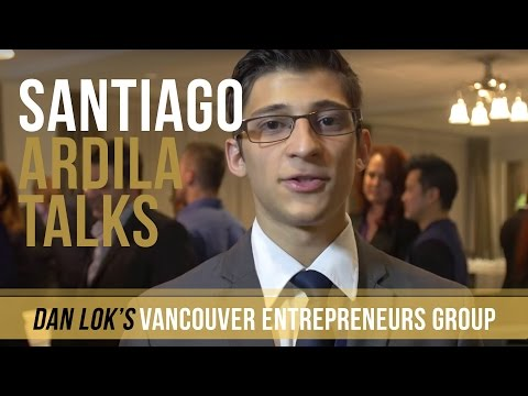 Santiago Ardila On Dan Lok's Vancouver Entrepreneurs Group