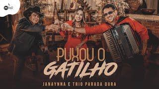 Janaynna ft. Trio Parada Dura - PUXOU O GATILHO YouTube Videos
