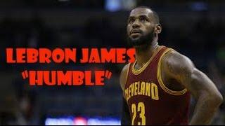 "LeBron James ""Humble"""