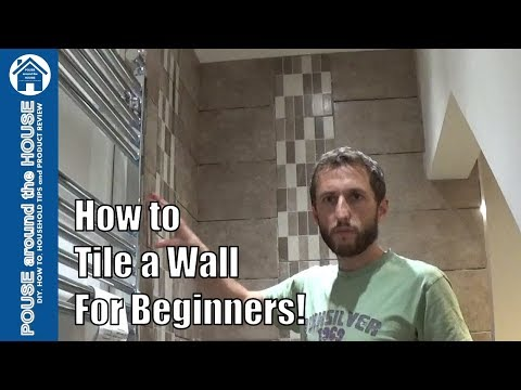 How To Tile Bathroom Shower Wall Beginners Guide Tiling Made Easy For The Diy Enthusiast
