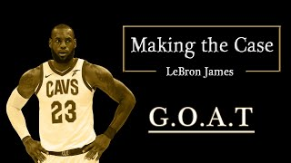 Making the Case - LeBron James