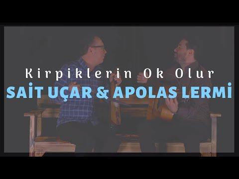 Sait Uçar & Apolas Lermi - Kirpiklerin Ok Olur (2019)