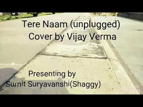 Tere Naam | Unplugged | Cover Song | Vijay Verma & Sumit Suryavanshi | Reprease To Vicky Singh