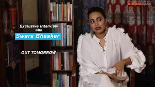 Catch Exclusive Interview of Swara Bhaskar | It's Not That Simple 2 | The Digital Hash