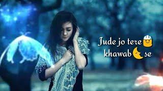 Love +Romantic ❤️WhatsApp Status ❤️Jude Jo Tere Khwab se (Female Version)