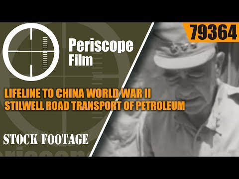 LIFELINE TO CHINA  WORLD WAR II STILWELL ROAD  TRANSPORT OF PETROLEUM 79364