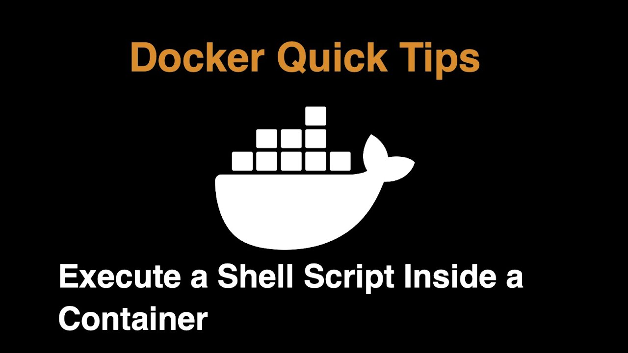 Run a Shell Script Inside a Docker Container