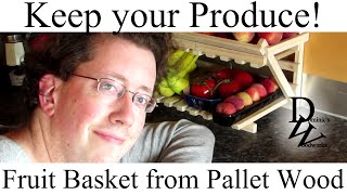 Keep Your Produce! - Fruit Basket From Pallet Wood