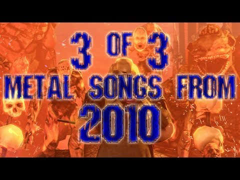 3 Of 3 Metal Songs I Made In 2010