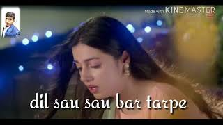 Tere Bina O Saajna Dil Sau Sau Bar Tarpe Whatsapp status video