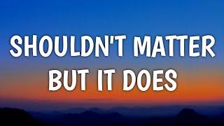John Mayer - Shouldn't Matter But It Does (Lyrics)