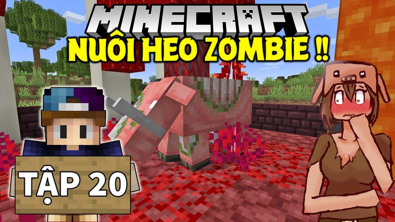 THỬ THÁCH SINH TỒN MINECRAFT 1.17   Tập 20   Xây Chuồng Nuôi Heo Zombie !!