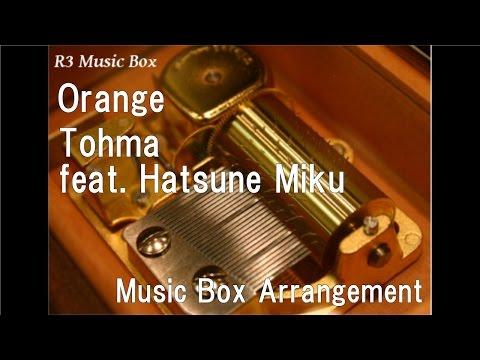 Orange/Tohma feat. Hatsune Miku [Music Box]