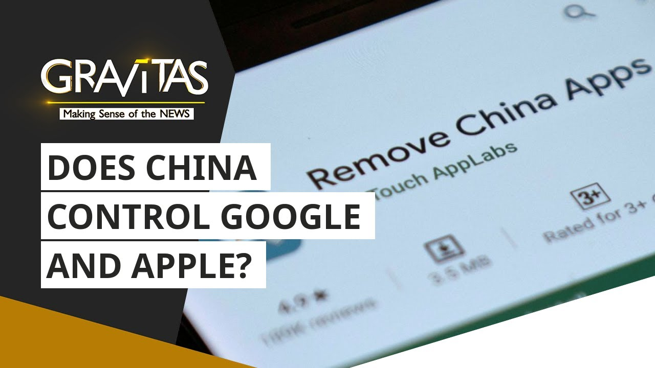Gravitas: Does China control Google and Apple?
