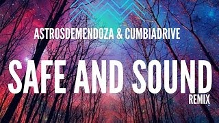 Safe and Sound - Cumbia Drive Ft. Astros de Mendoza