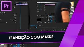 Tutorial Adobe Premiere CC e CS6: Transição com uma PESSOA e MASKS