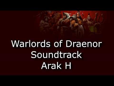 Warlords of Draenor Music - Arak H