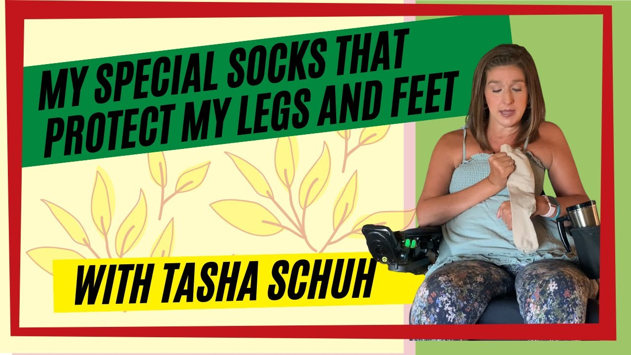 My Special Socks that Protect my Legs and Feet