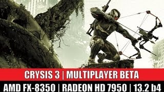 CRYSIS 3 BETA | AMD FX-8350 + Radeon HD 7950
