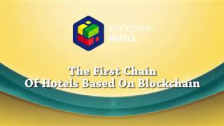 Blockchain Hotels - The First Chain Of Hotels Based On Blockchain