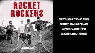 ROCKET ROCKERS - BERSAMA TAKLUKAN DUNIA (LYRICS)
