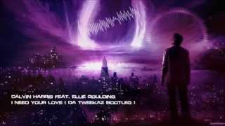 Calvin Harris feat. Ellie Goulding - I Need Your Love (Da Tweekaz Bootleg) [Mastered Rip]