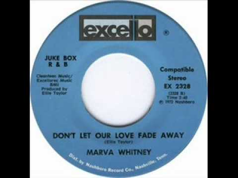 Marva Whitney  Don't Let Our Love Fade Away