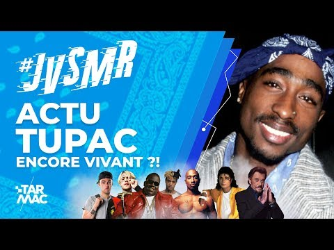 #JVSMR ACTU  • Tupac Encore Vivant ?!