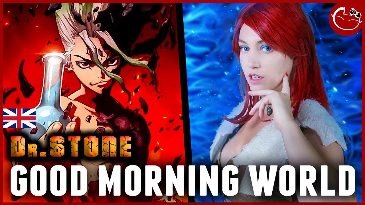 Good Morning World!【Dr. Stone OP 1】ENGLISH COVER by Dress Up Town