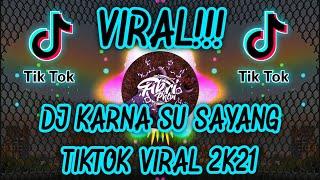 Download DJ KARNA SU SAYANG TIKTOK VIRAL PALING DICARI 2021