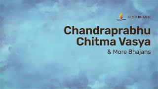 Chandraprabhu Chitma Vasya & More Bhajans | 15-Minute Bhakti