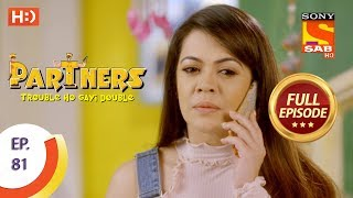 Partners Trouble Ho Gayi Double - Ep 81 - Full Episode - 20th March, 2018