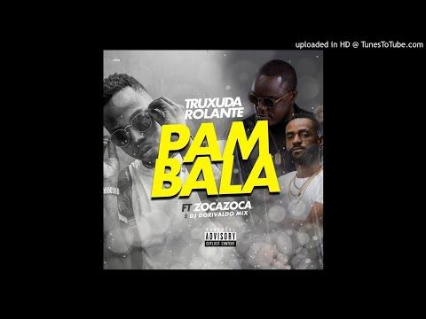 Truxuda Rolante feat. Zoca Zoca & Dj Dorivaldo Mix - Pambala (Afro House)