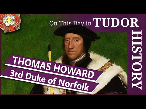 August 25 - Thomas Howard, 3rd Duke of Norfolk and uncle of
