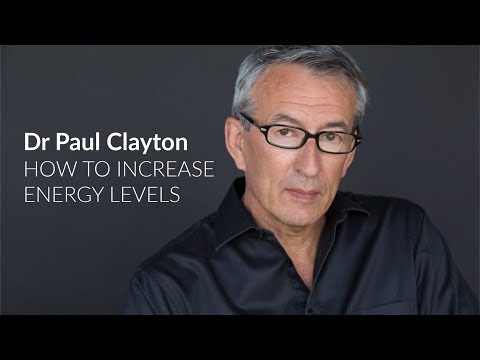 Dr Paul Clayton - Reasons for low energy and how to increase it