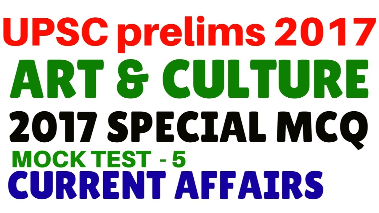 Upsc - Upsc Prelims 2017 Preparation Expected Questions Live Test 5 Art And Culture Special Mcq