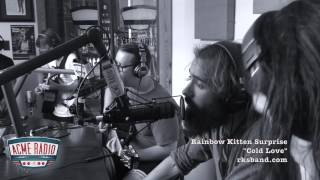 acme radio session rainbow kitten surprise cold love