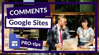 How to add a comment section to the NEW Google Sites! 2018 PRO tip