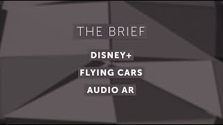 M7 Innovation Brief Ep. 56: Disney+, Flying Cars, Audio AR
