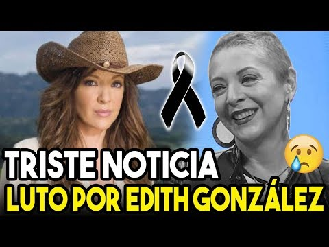 ULTIMA HORA – TRISTE NOTICIA LUT0 Por Edith González Quien FALL3CE A Sus 54 Años