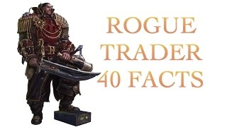 40 Facts and Lore about Rogue Traders Warhammer 40k