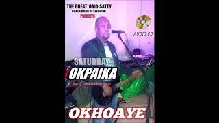 ESAN MUSIC OKHOAYE  BY SATURDAY OKPAIKA