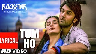 Rockstar: Tum Ho Lyrical Video Song | Ranbir Kapoor | Nargis Fakhri | T-Series Video