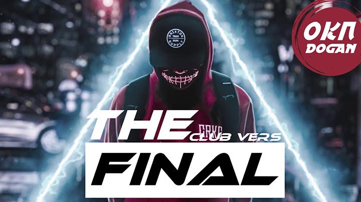 dj okan dogan  the final   2020 original mix