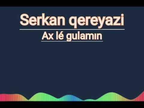 Serkan Karayazi (ax Le Gulamın) 2019 Mp3 Track Online SERKAN GÜLER