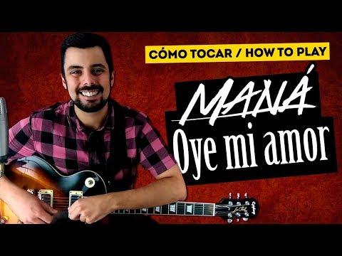 Cómo tocar OYE MI AMOR de MANÁ Completa Tutorial de Guitarra y Tablatura | Marcos García