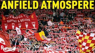 The Importance Of The Anfield Atmosphere