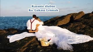 Kazanie ślubne - ks. Łukasz Leśniak (audio)